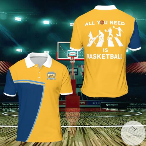 All You Need Is Basketball Polo Shirt