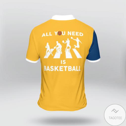 All You Need Is Basketball Polo Shirtx