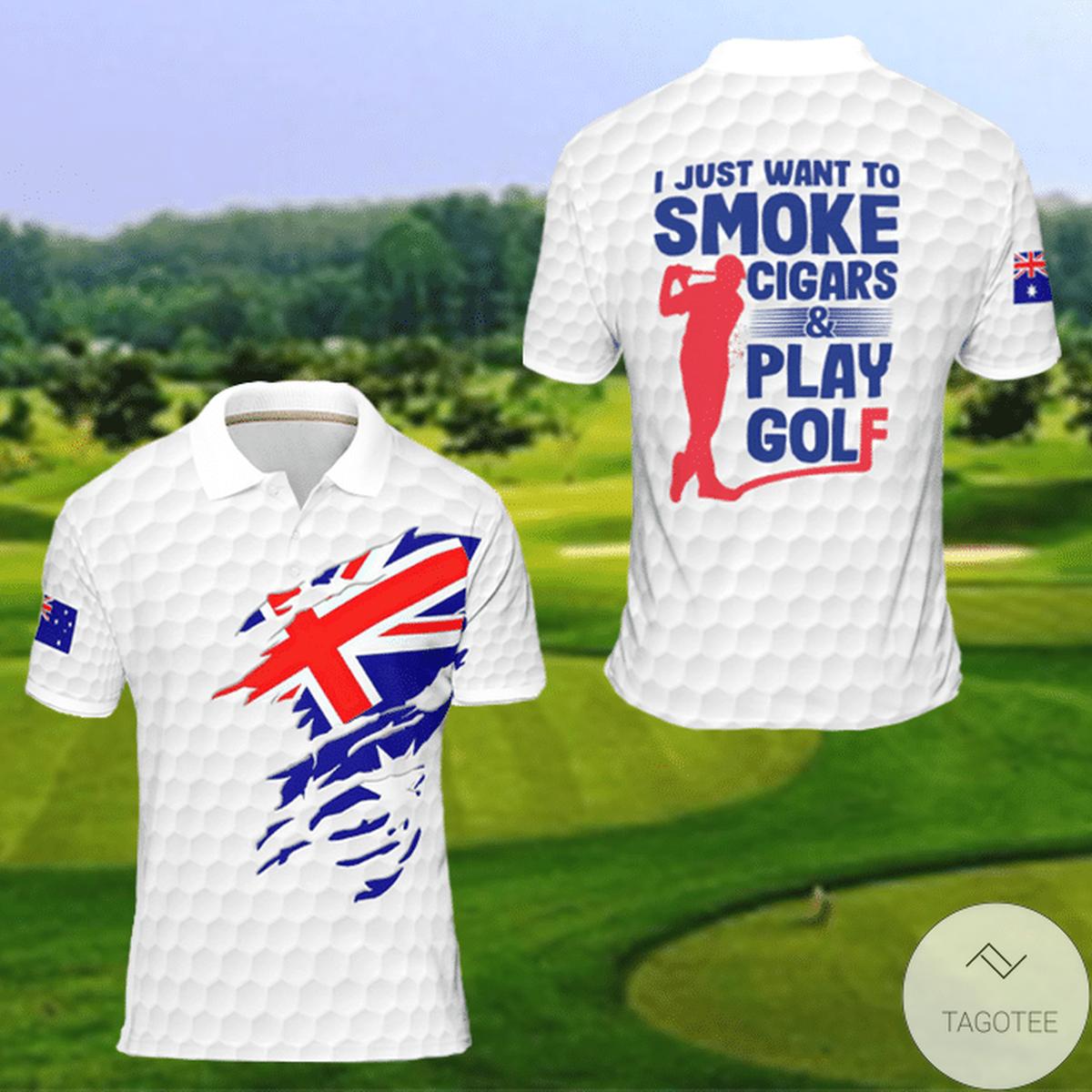 Australia I Just Want To Smoke Cigars And Play Golf Polo Shirt