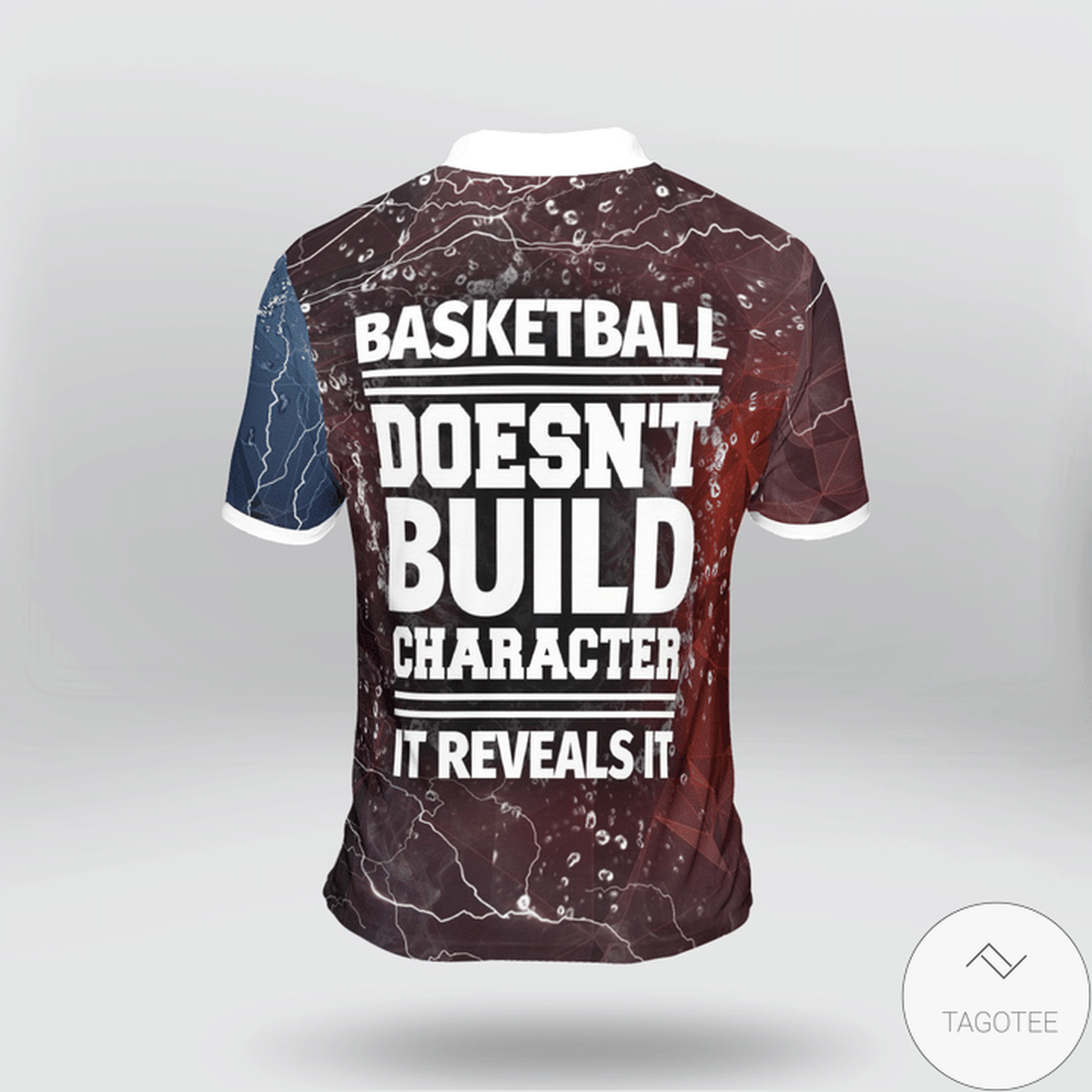 Basketball Doesn't Build Character It Reveals It Polo Shirtz