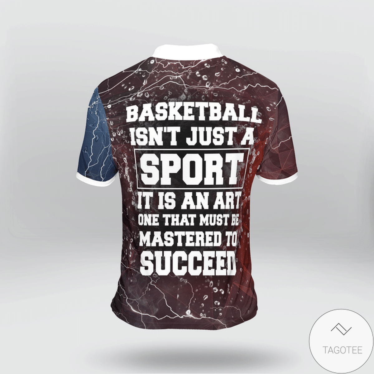 Basketball Isn't A Sport It Is An Art One That Must Be Mastered To Succeed Polo Shirtz