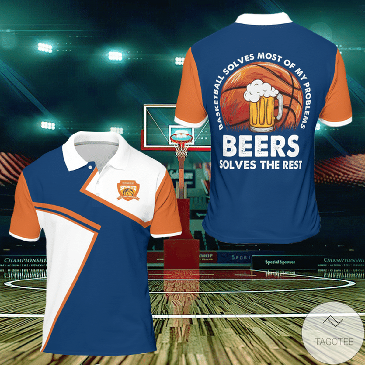 Basketball Solves Most Of My Problems Beers Solves The Rest Polo Shirt