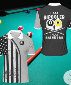 I Am Bipooler I Play 8 Ball And 9 Ball Billiard Polo Shirt