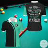 I Am Seriously The Nicest And Meanest Pool Player You Will Ever Meet Now Fuck Off Billiard Polo Shirt