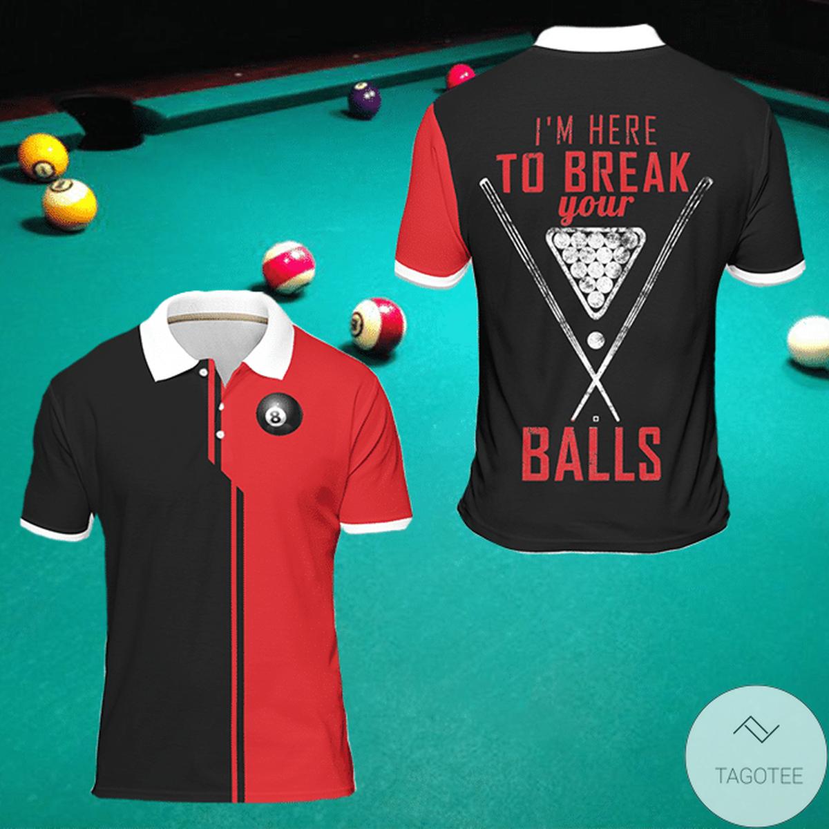 I'm Here To Break Your Balls Billiard Polo Shirt