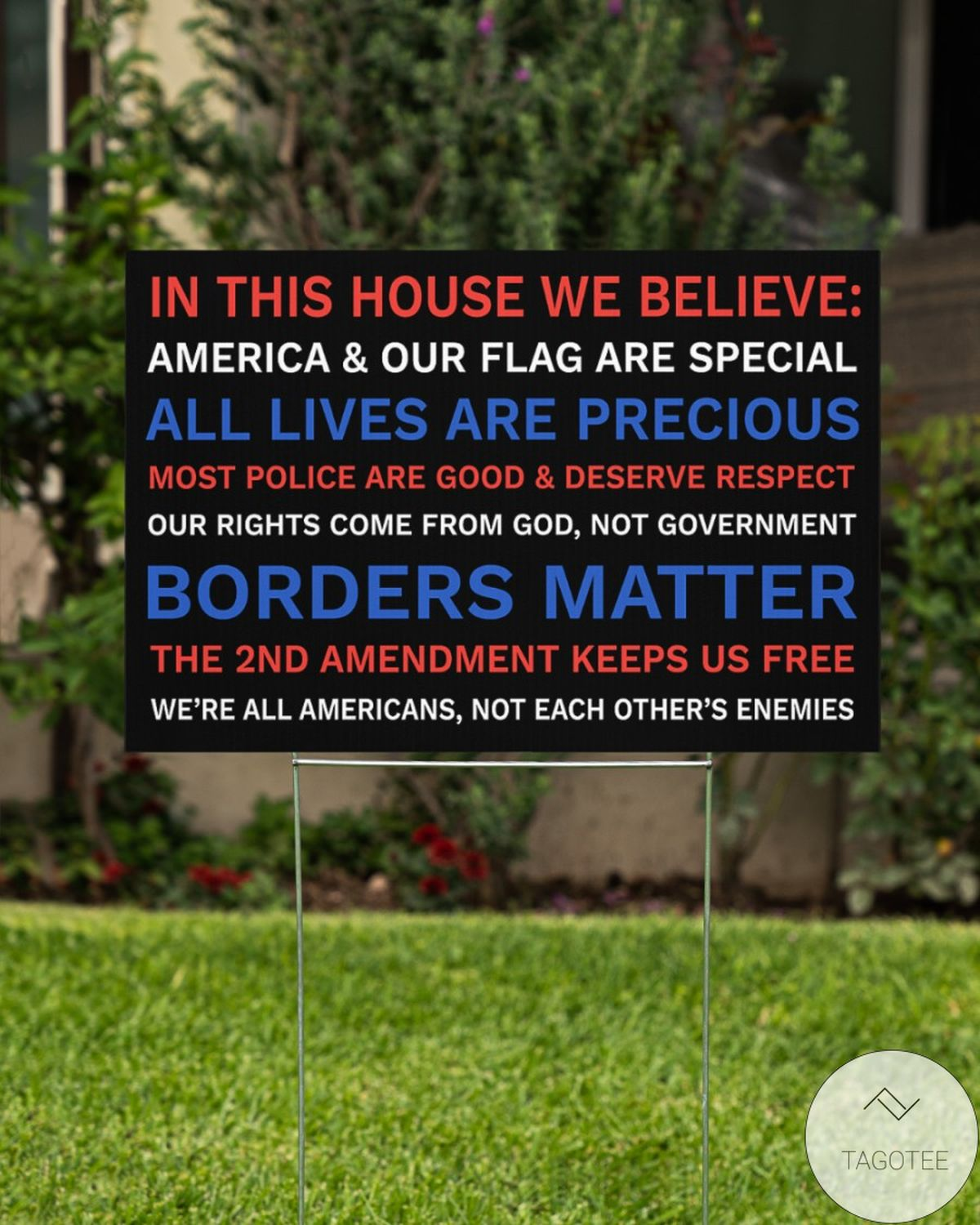 In This House We Believe America And Our Flag Are Special All Lives Are Precious Yard Signz