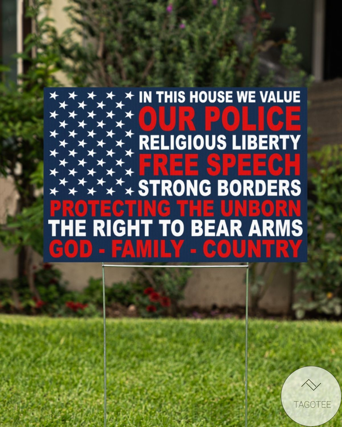 In This House We Value Our Police Religious Liberty Free Speech Strong Borders Yard Signz