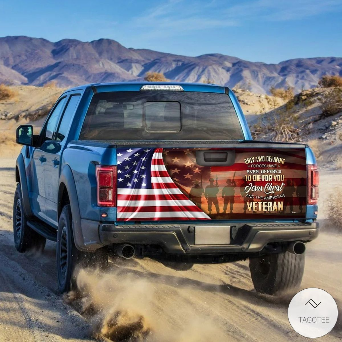 Only Two Defining Forces Have Ever Offered To Die For You Jesus Christ Veteran Tailgate Wrapz