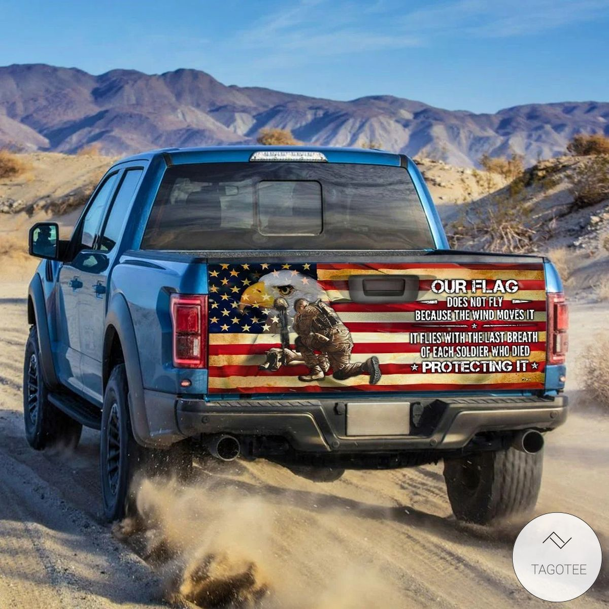 Our Flag Does Not Fly Because The Wind Moves It Thank You Proud Soldier Tailgate Wrapz