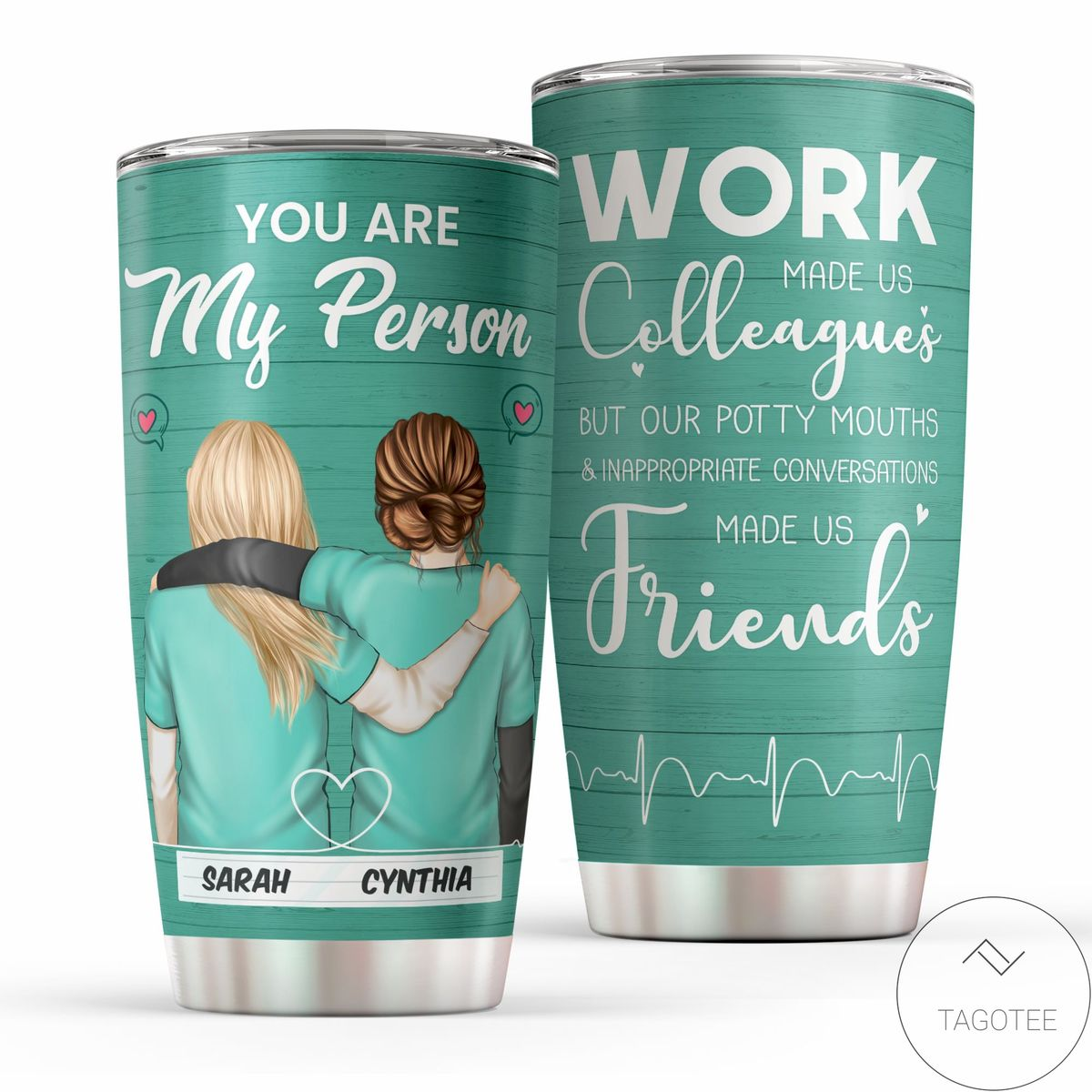 Personalized Nurse You Are My Person Work Made Us Colleagues Tumbler