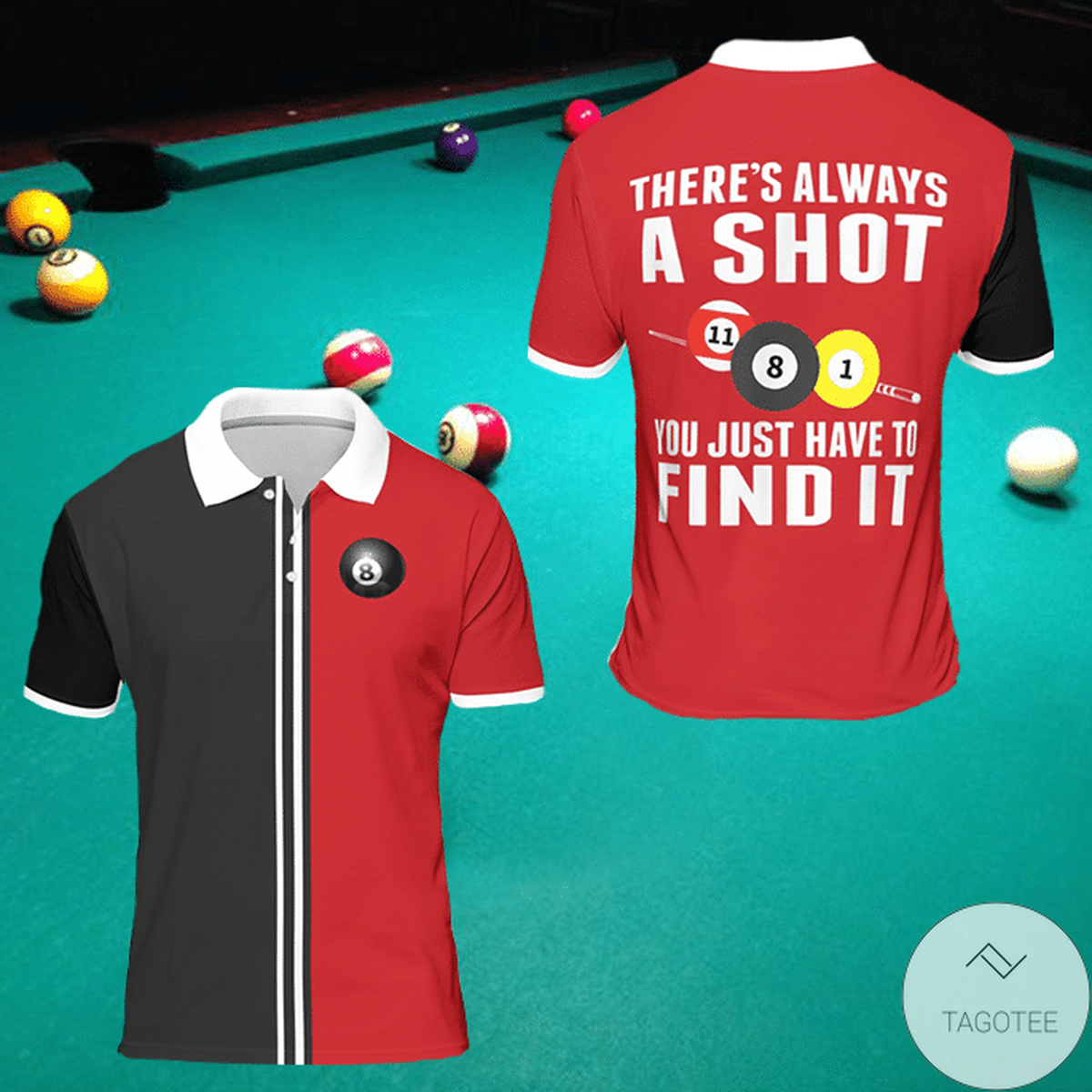 There's Always A Shot You Just Have To Find It Billiard Polo Shirt
