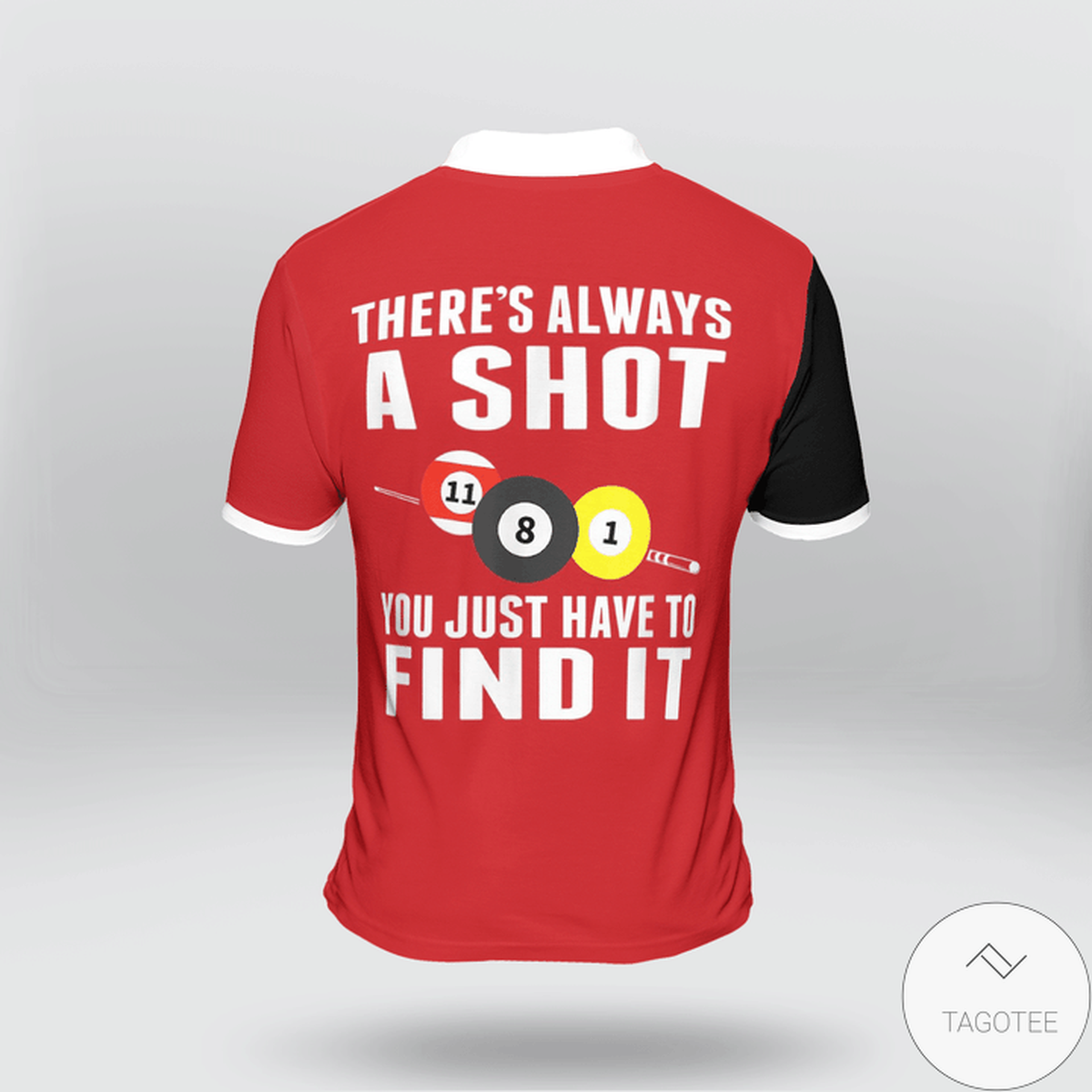 There's Always A Shot You Just Have To Find It Billiard Polo Shirtx