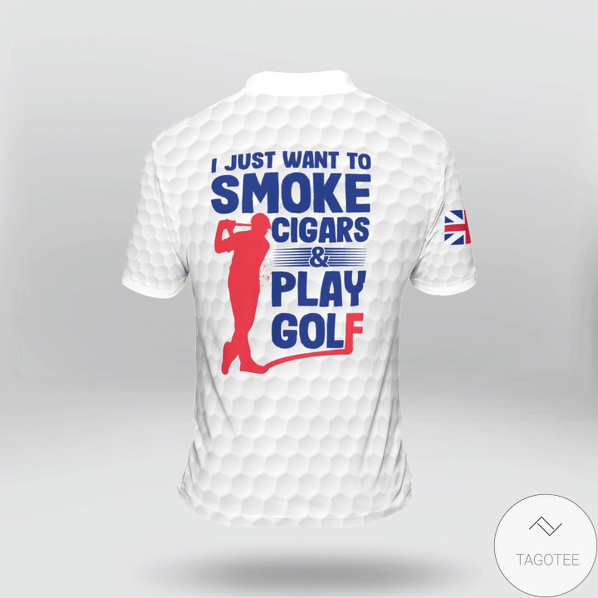 United Kingdom I Just Want To Smoke Cigars And Play Golf Polo Shirtz