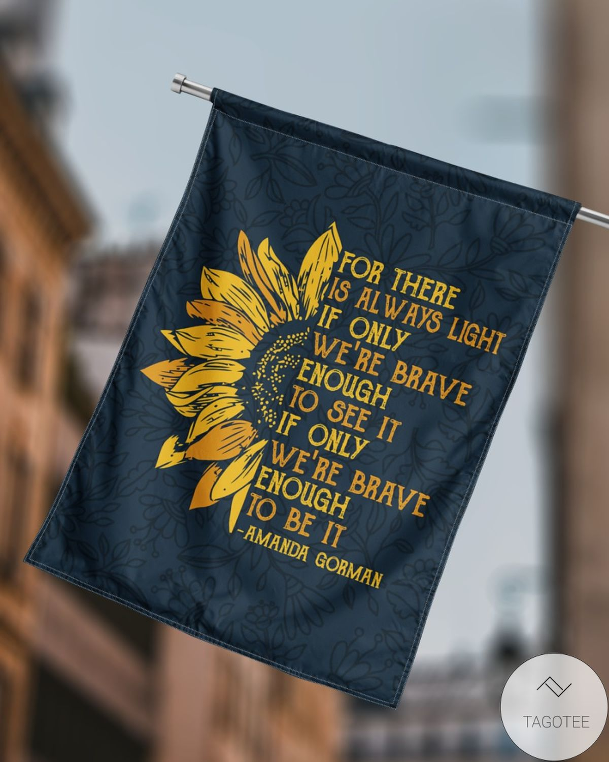 Amanda Gorman For There Is Always Light If Only We're Brave Enough Flags