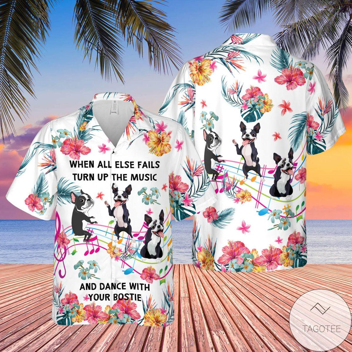 Boston Terrier All Else Fails Turn Up Music Hawaiian Shirt