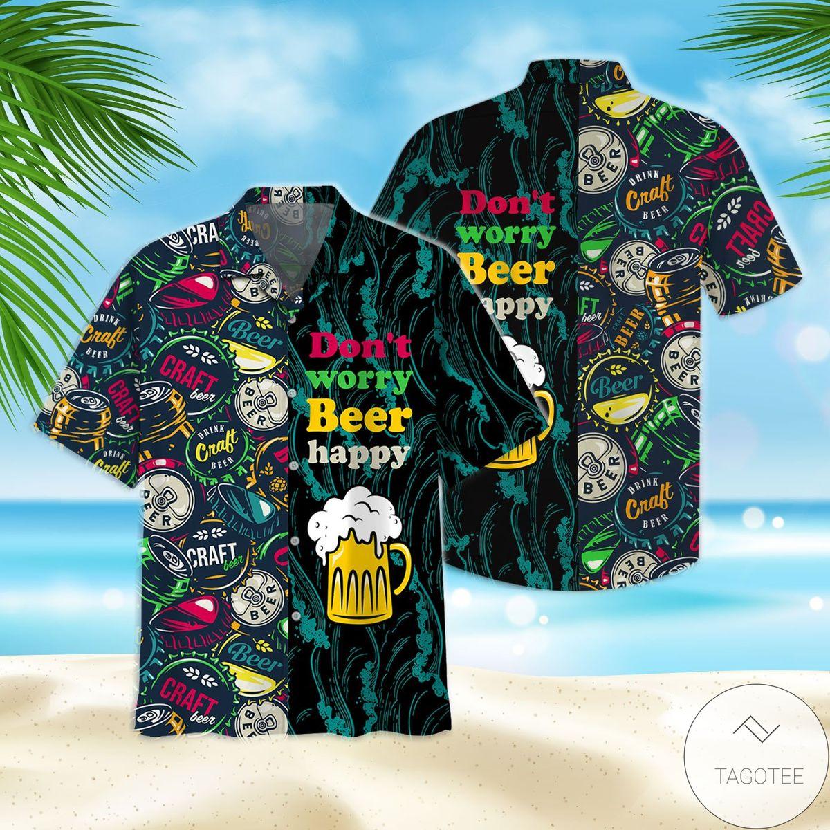 Popular Don't Worry Beer Happy Hawaiian Shirt