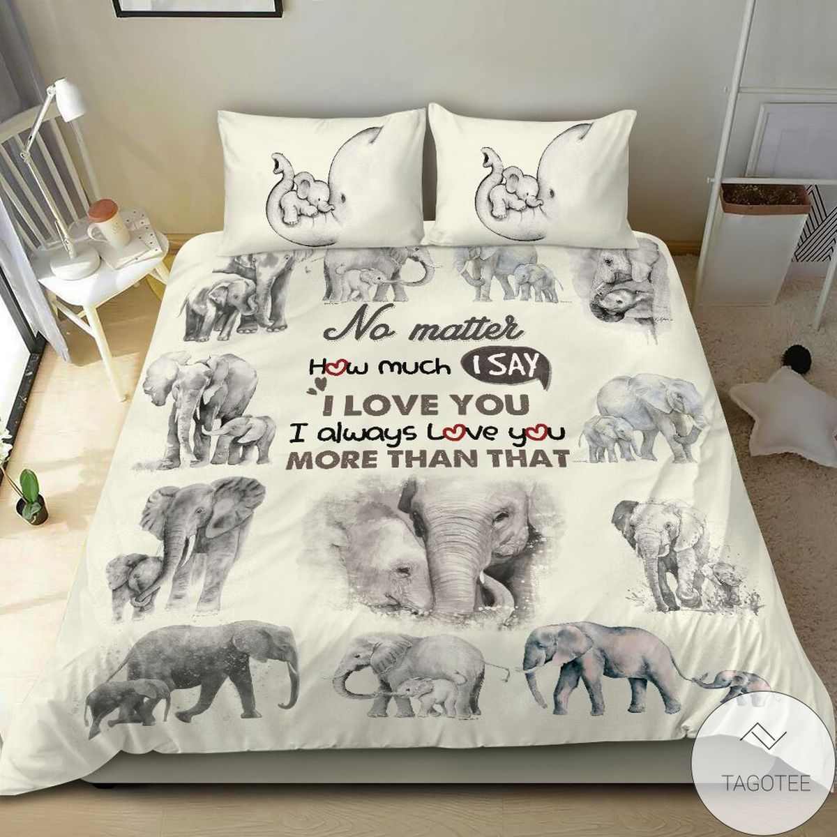Only For Fan Elephant I Always Love You More Than That Bedding Set