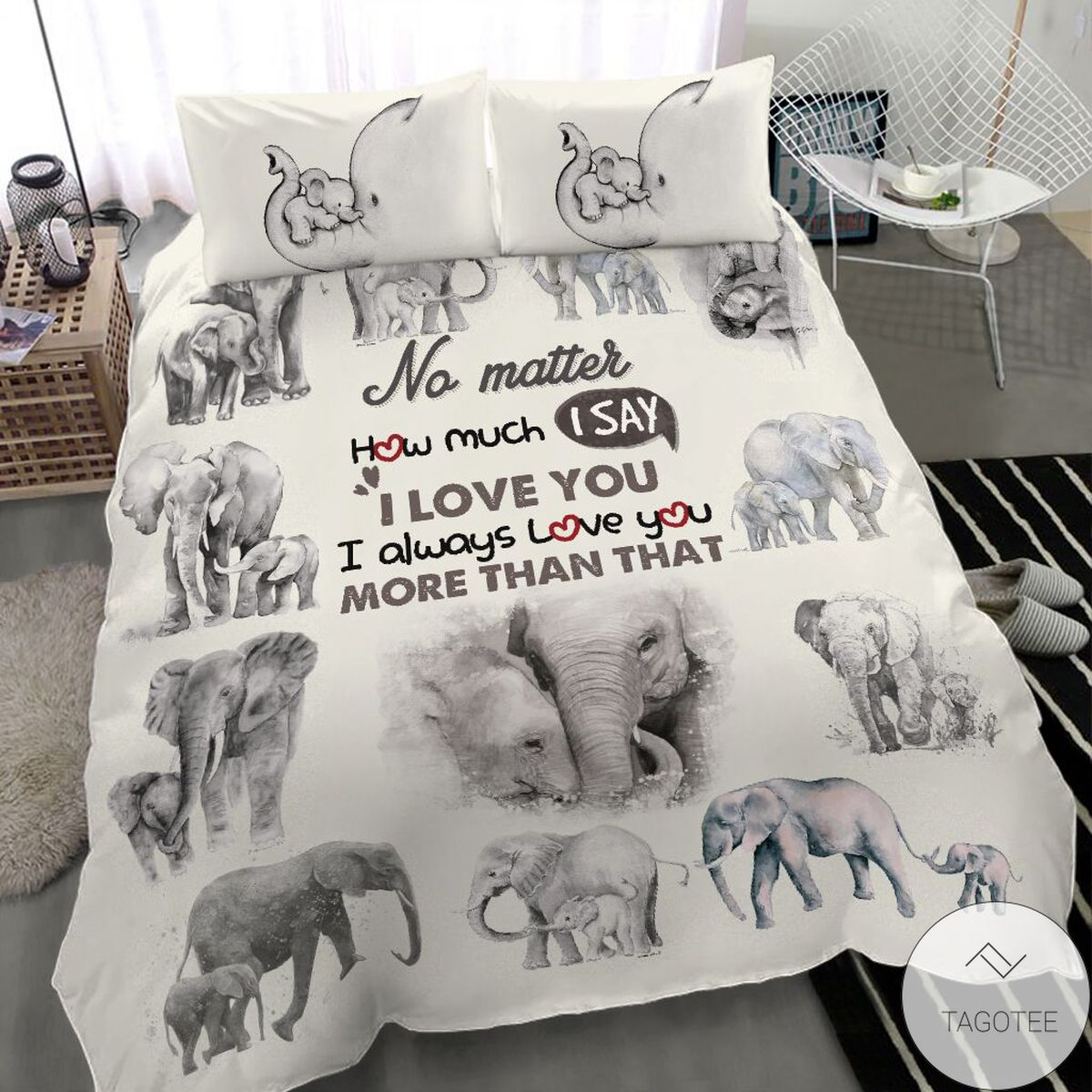 Awesome Elephant I Always Love You More Than That Bedding Set