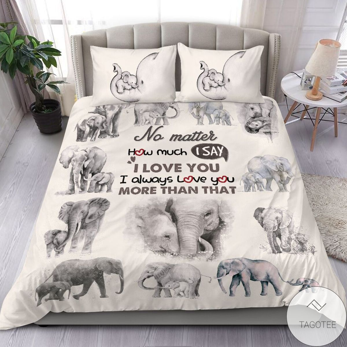 Sale Off Elephant I Always Love You More Than That Bedding Set