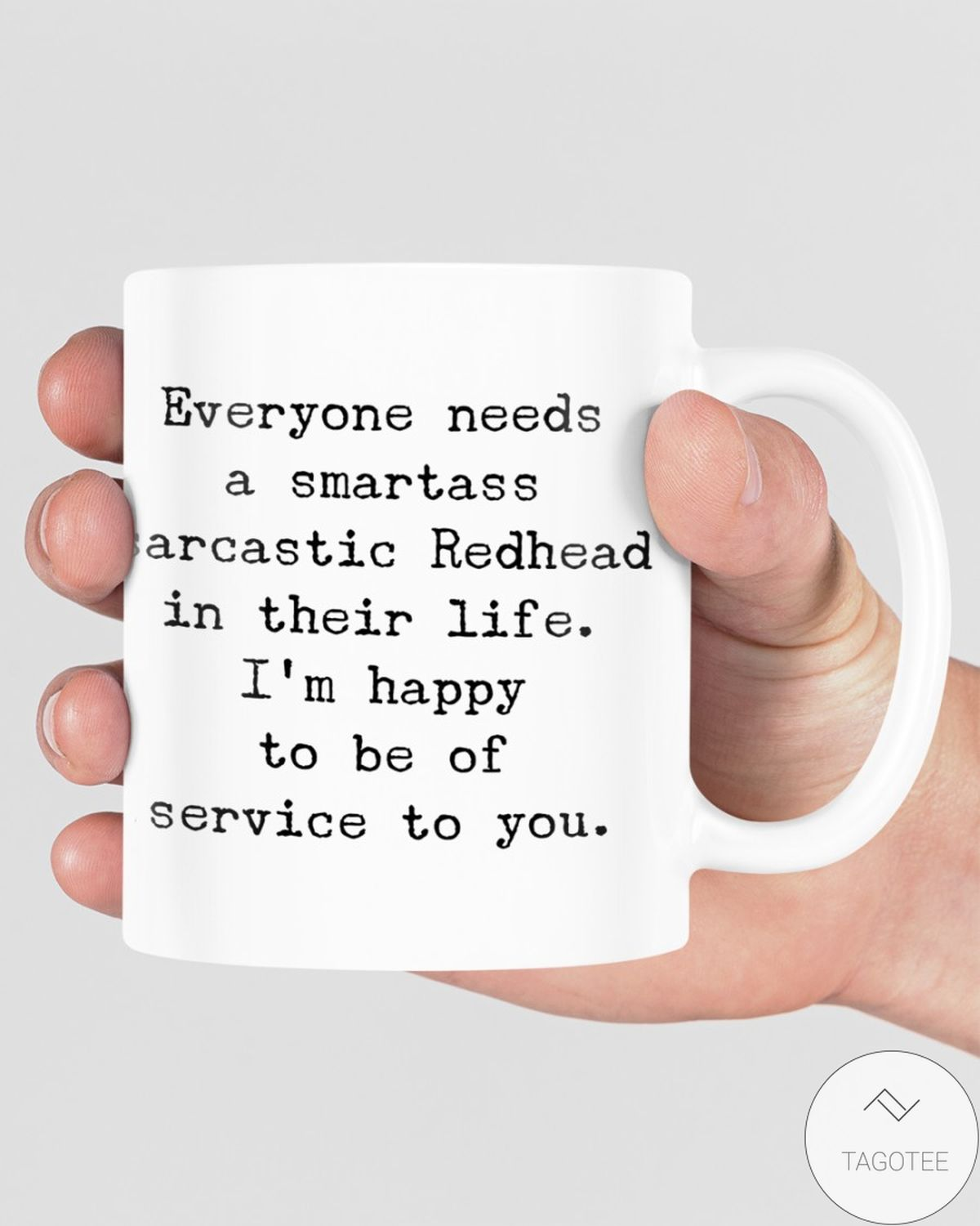 Great Everyone Needs A Smartass Sarcastic Redhead In Their Life Mugs