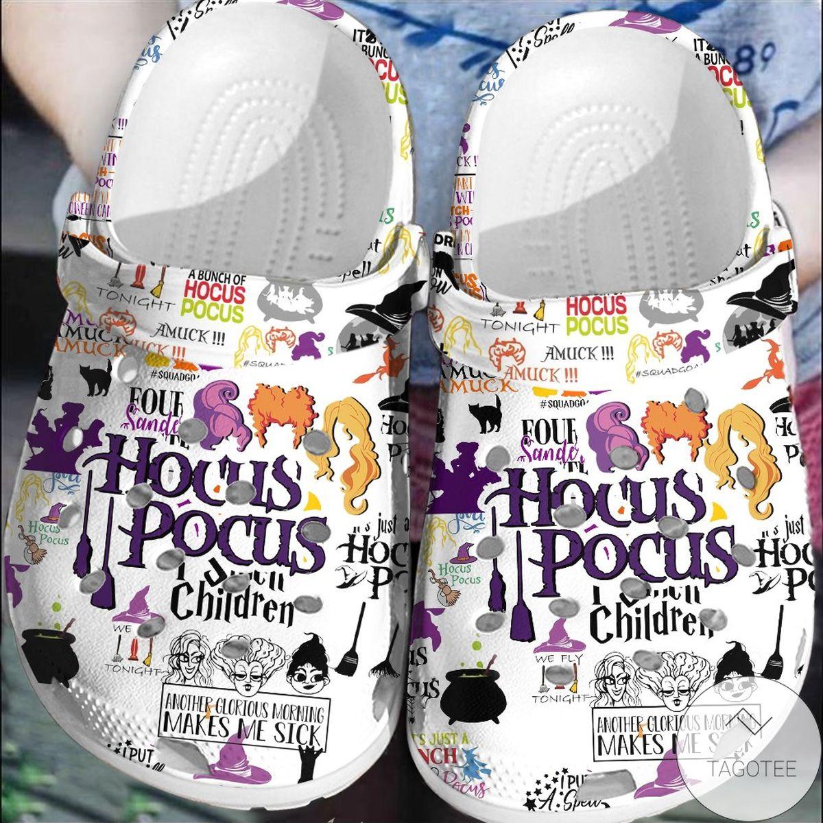 Hocus Pocus Another Glorious Morning Makes Me Sick Crocs