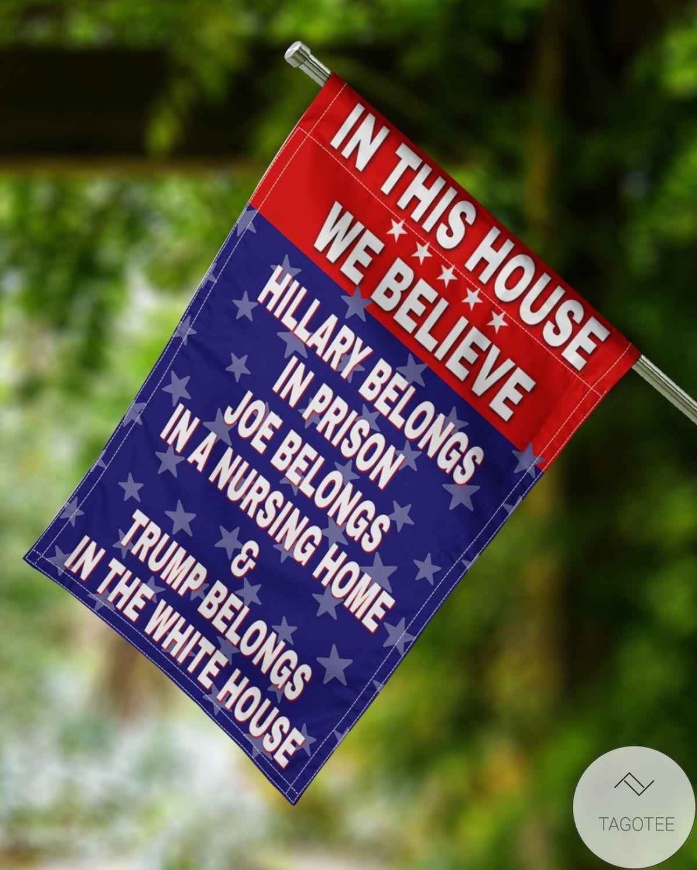 Top In This House We Believe Hillary Joe Trump Flag