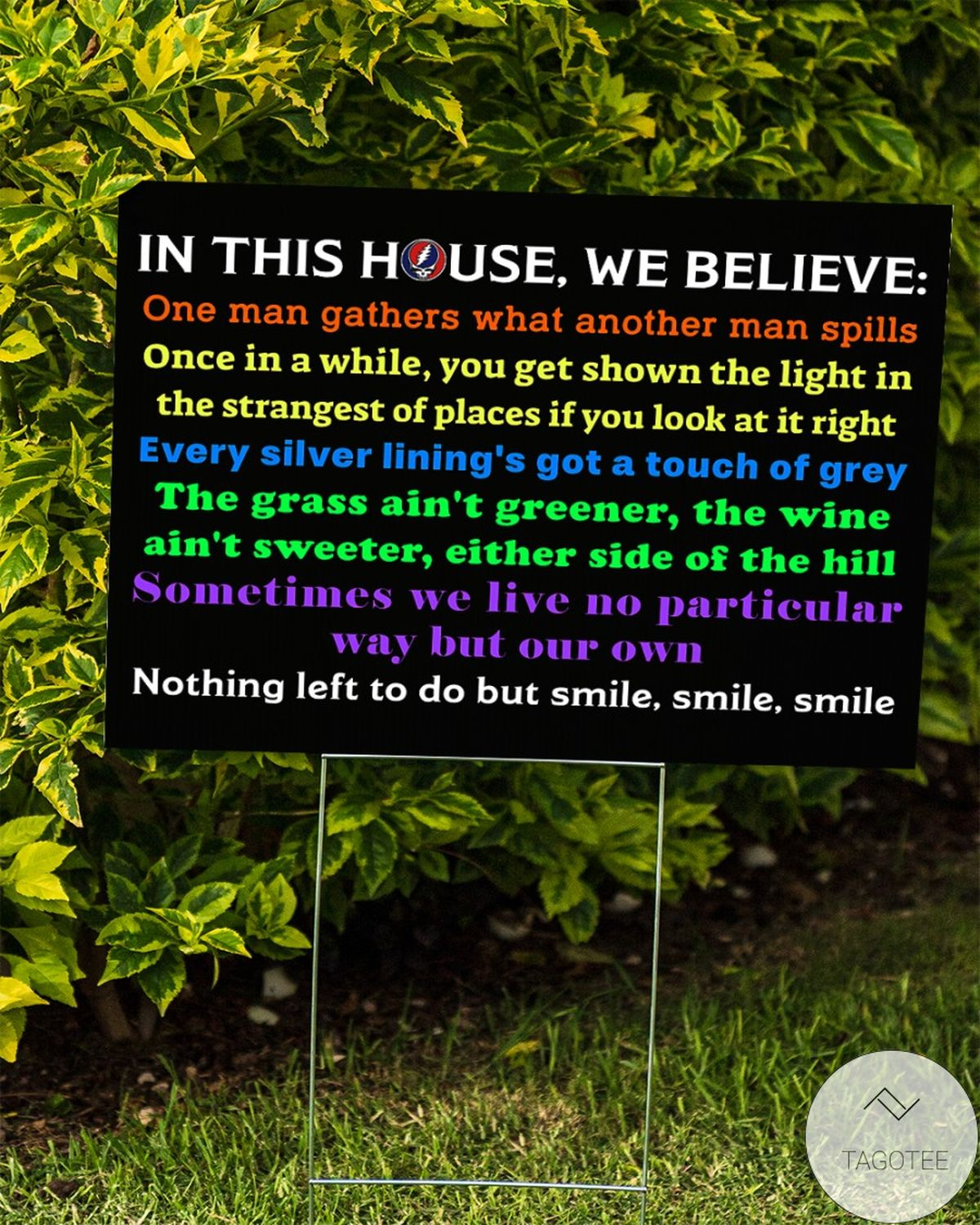 In This House We Believe Nothing Left To Do But Smile Yard Signsz
