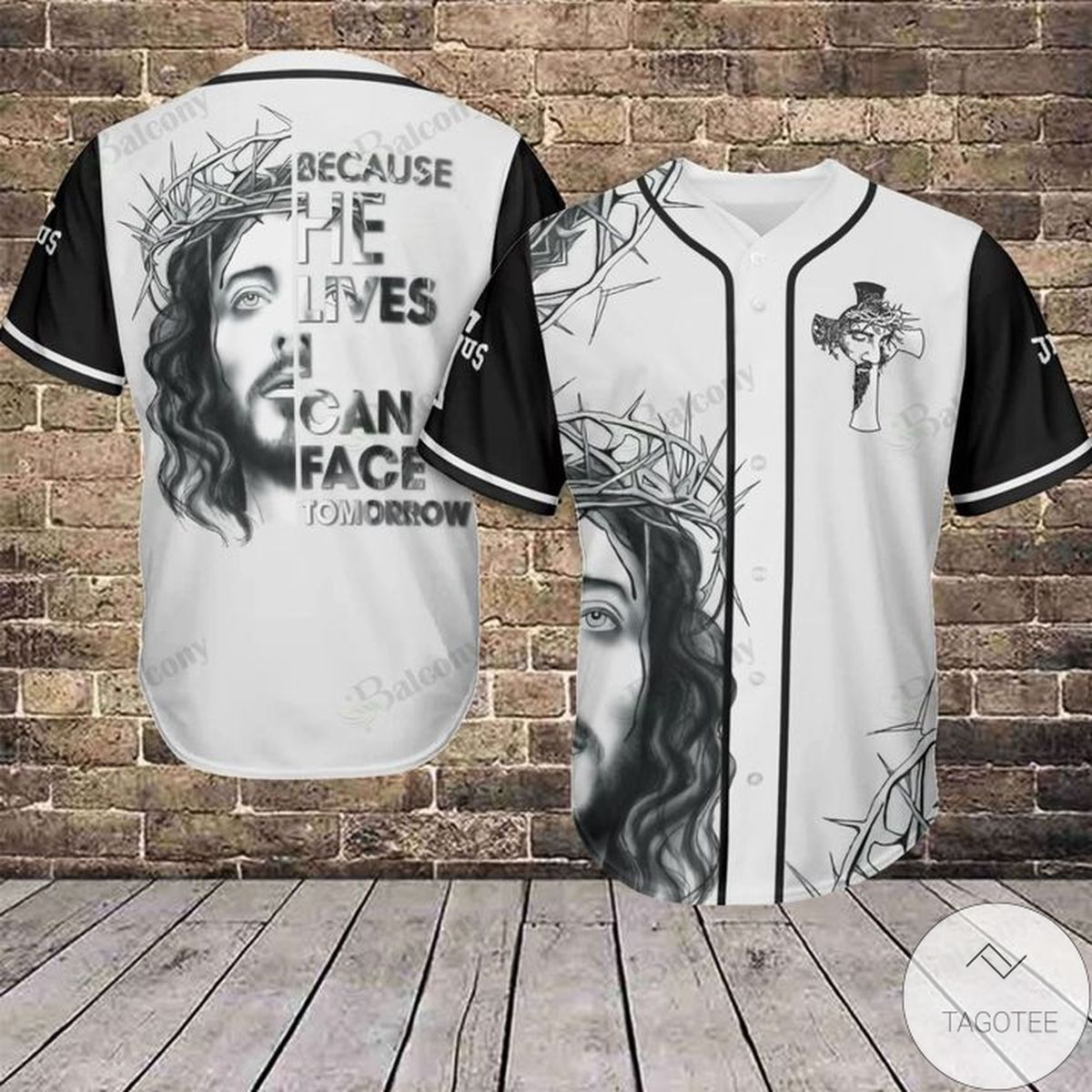 Jesus Because He Lives I Can Face Tomorrow Baseball Jersey Shirt