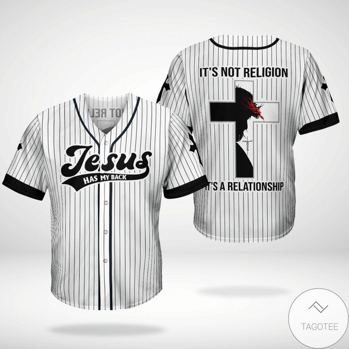 Jesus Has My Back It's Not Religion It's Relationship Baseball Jersey