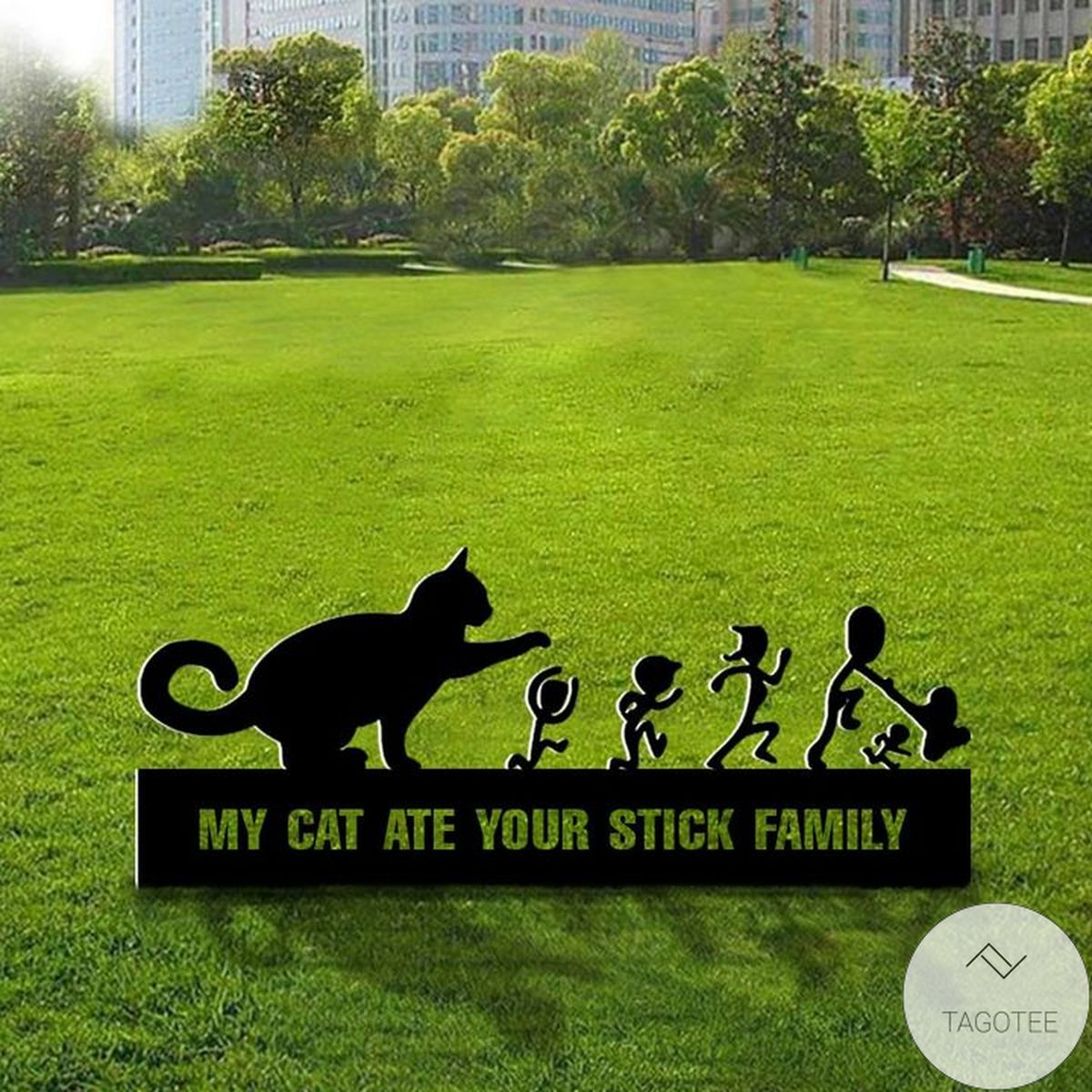 Father's Day Gift My Cat Ate Your Stick Family Metal Sign