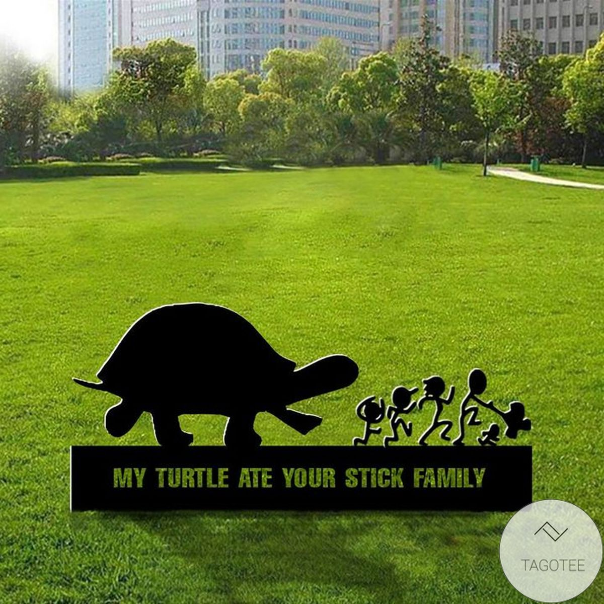 My Turtle Ate Your Stick Family Yard Sign