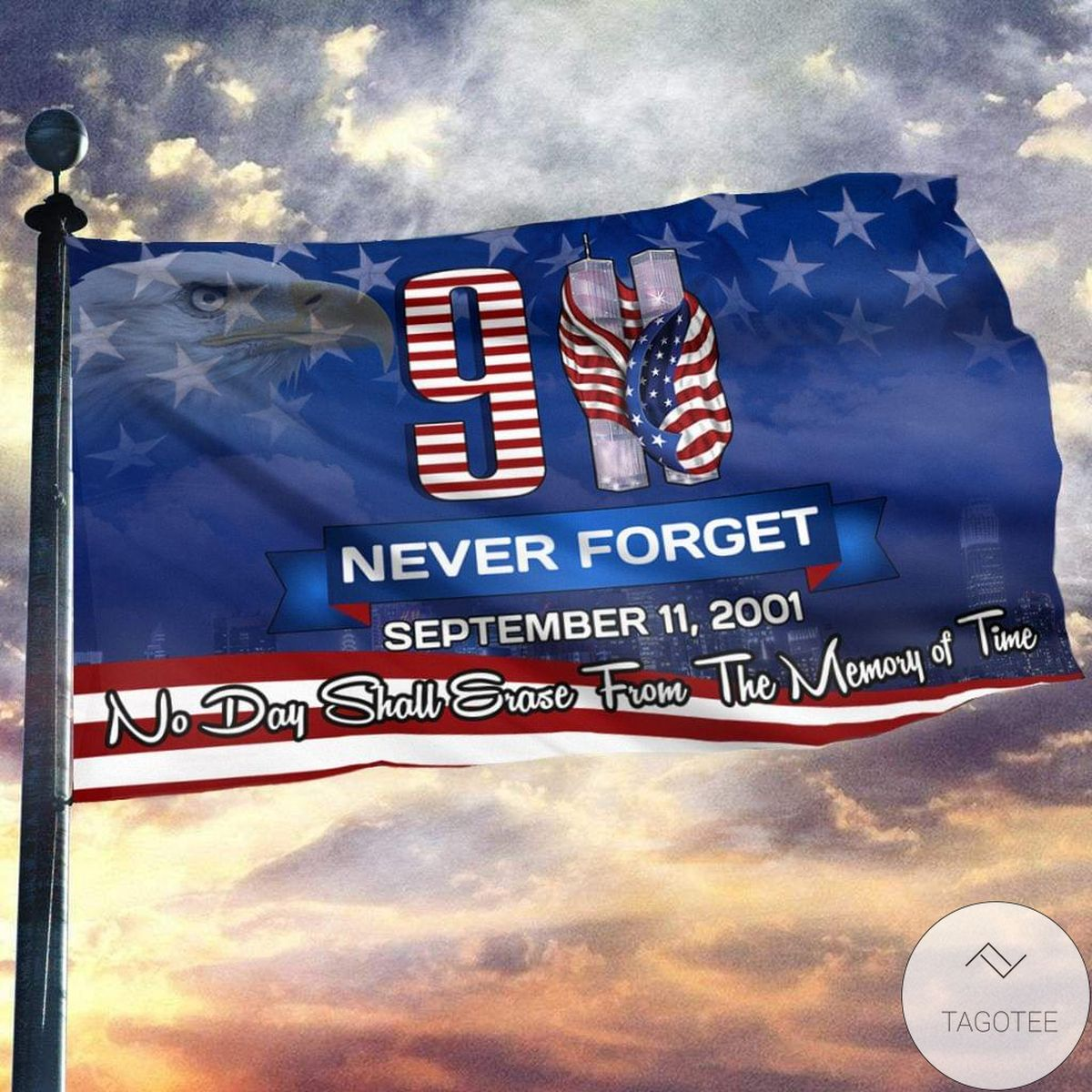 Never Forget September 11 So Day Shall Erase From The Memory Of Time House Flag