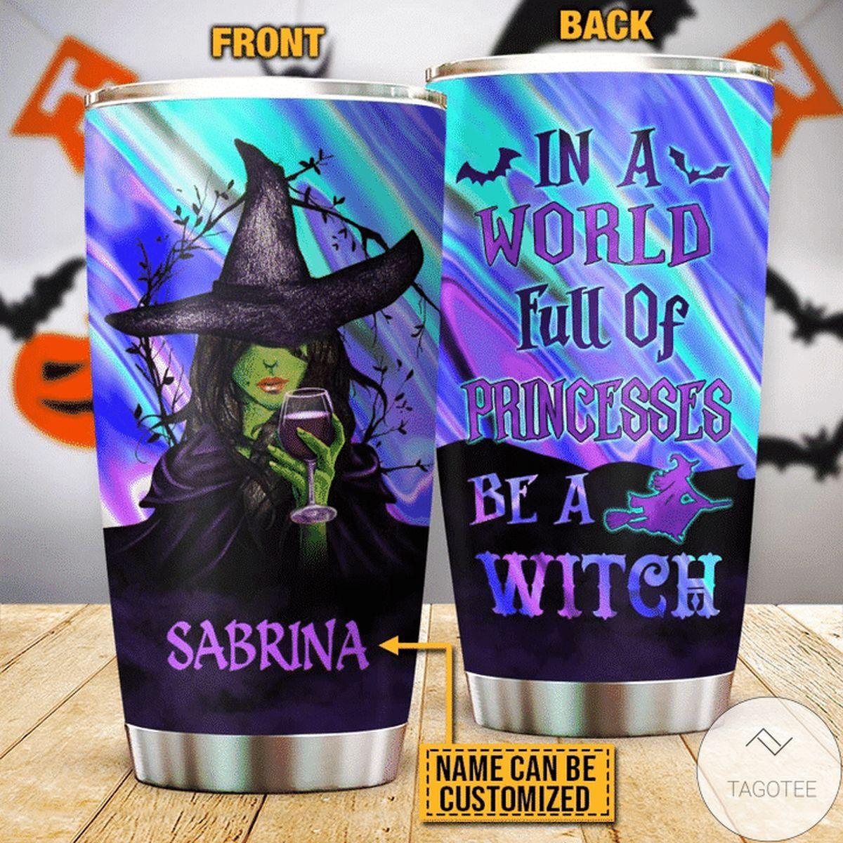 Personalized In A World Full Of Princesses Witch Tumbler