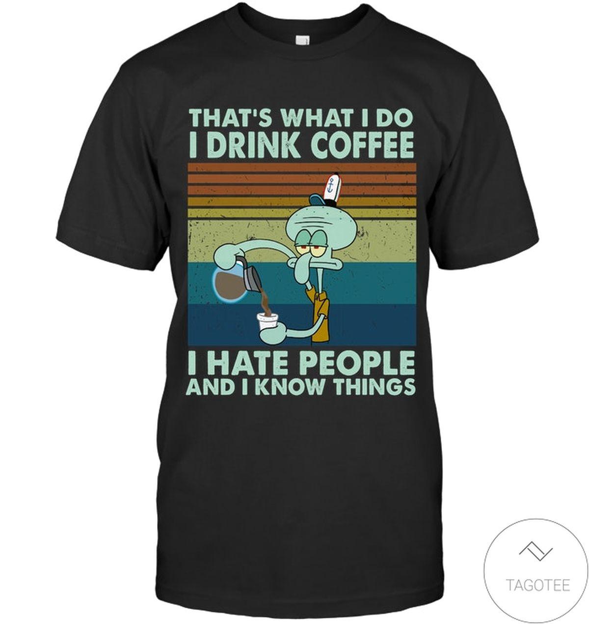 Unique Squidward Drink Coffee I Hate People Shirt, hoodie, tank top
