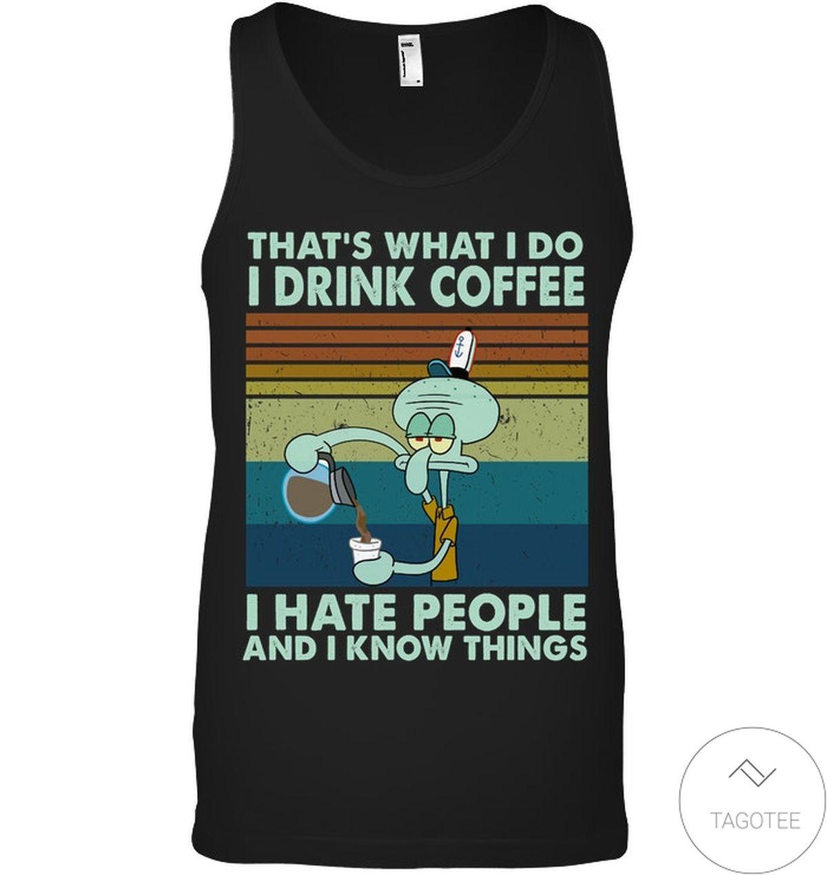 Top Rated Squidward Drink Coffee I Hate People Shirt, hoodie, tank top