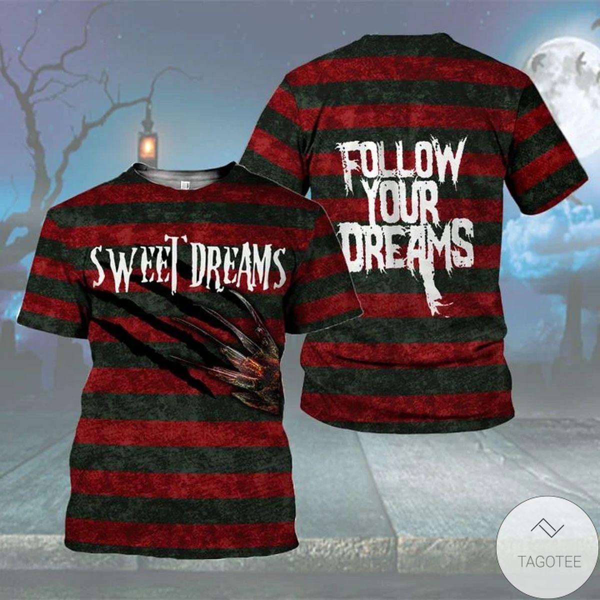 Sweet Dream Follow Your Dream Shirt