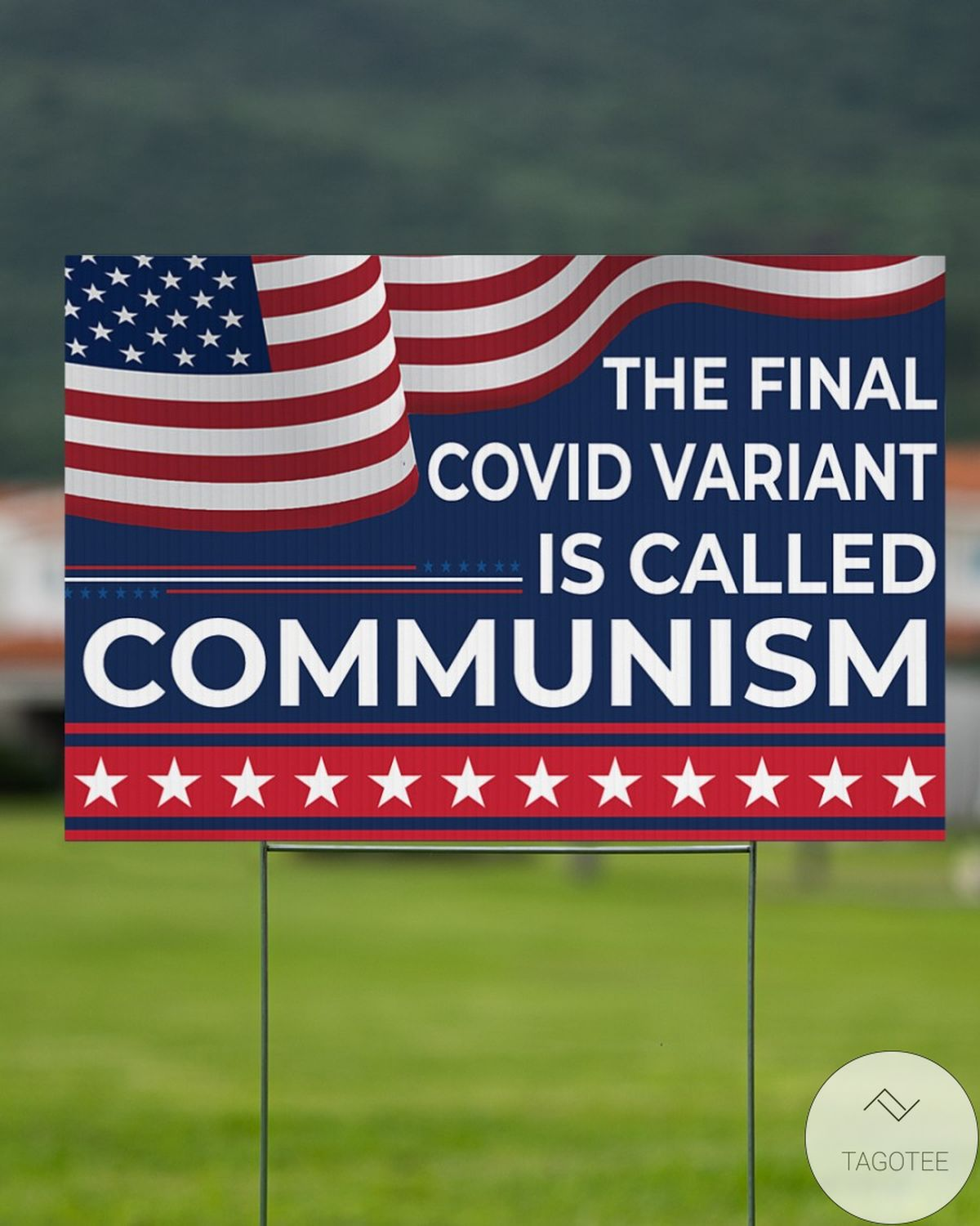 Only For Fan The Final Covid Variant Is Called Communism Yard Signs