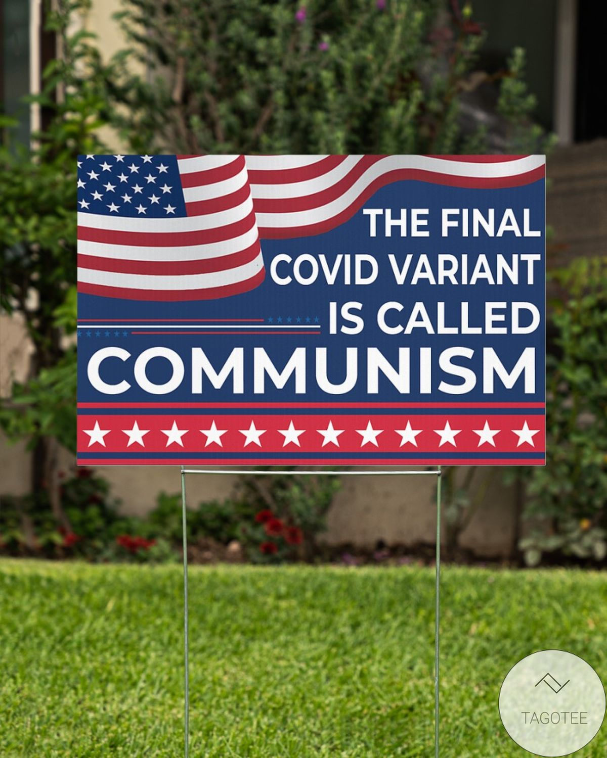 All Over Print The Final Covid Variant Is Called Communism Yard Signs
