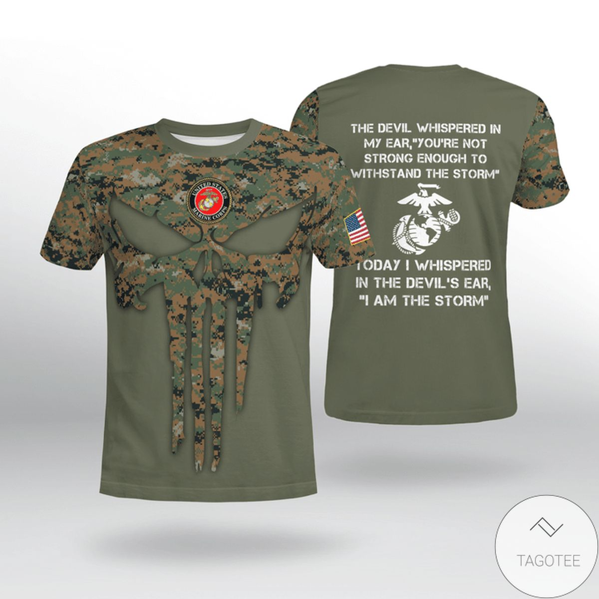 USMC The Devil Whispered In My Ear You Are Not Strong Enough To Withstand The Storm Shirt
