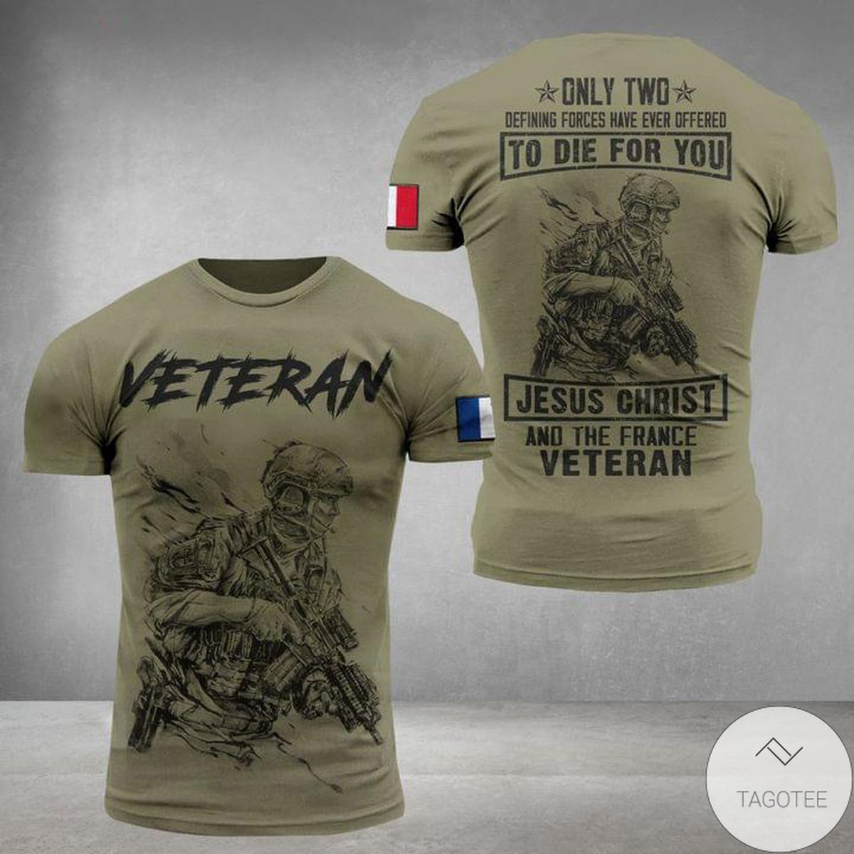 Veteran To Die For You Jesus Christ And The France 3D T-Shirt