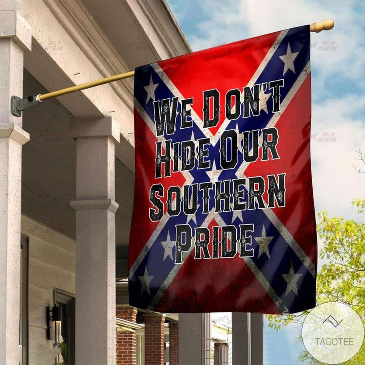 We Don't Hide Our Southern Pride Rebel Flags