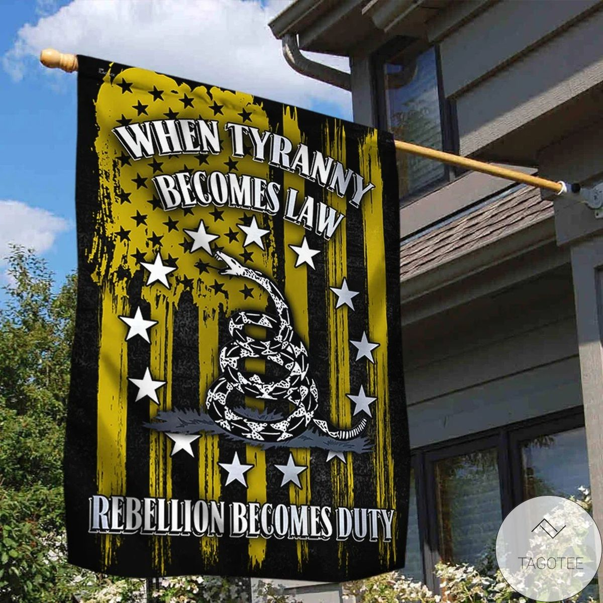 When Tyranny Becomes Law Rebellion Becomes Duty House Flag