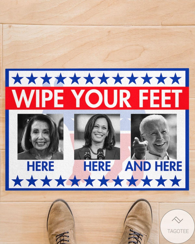 Beautiful Wipe Your Feet Here Here And There Biden Harris Pelosi Doormat