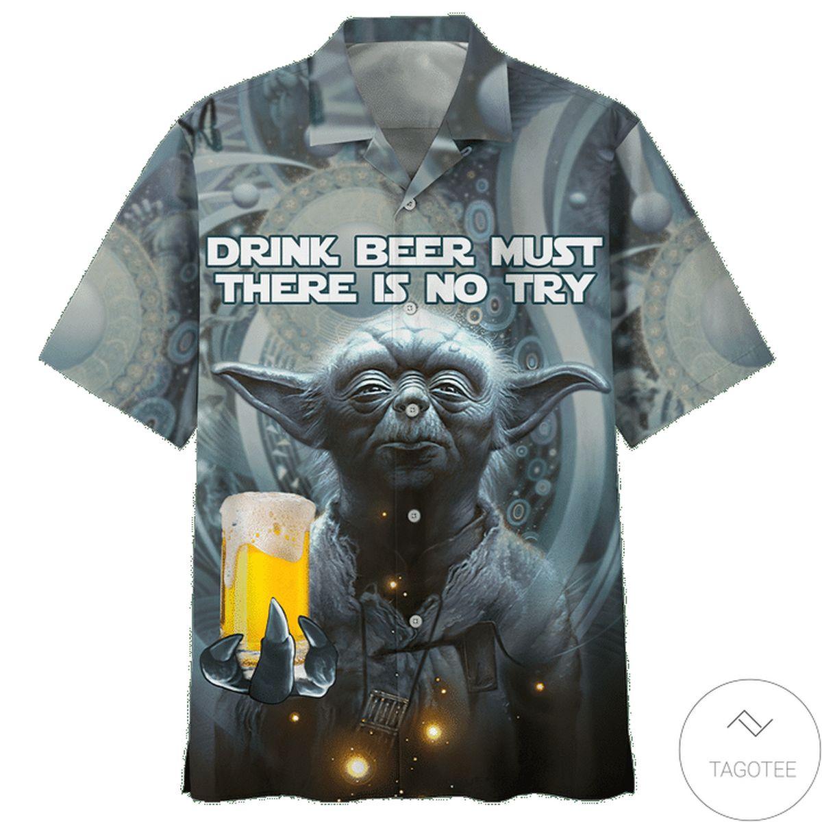 Yoda Star Wars Drink Beer Must There Is No Try Hawaiian Shirt