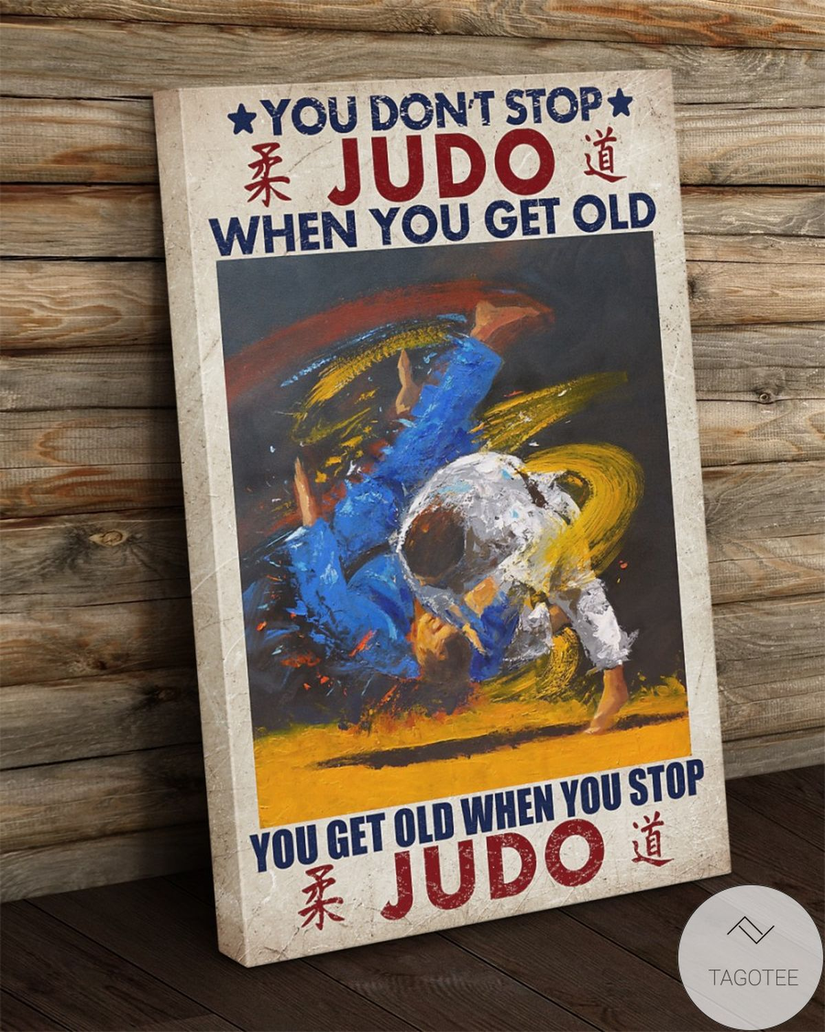 Gorgeous You Don't Stop Judo When You Get Old Canvas