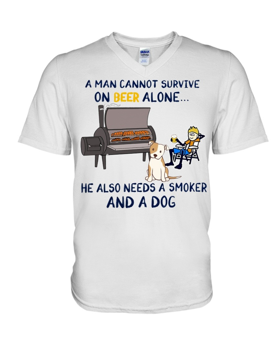 A man cannot survive on beer alone He also needs a smoker and a dog V-neck