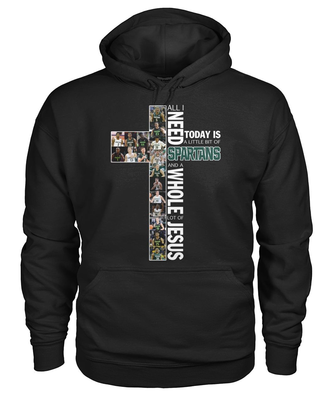 All i need today is a little bit of Spartans and a whole lot of Jesus hoodie