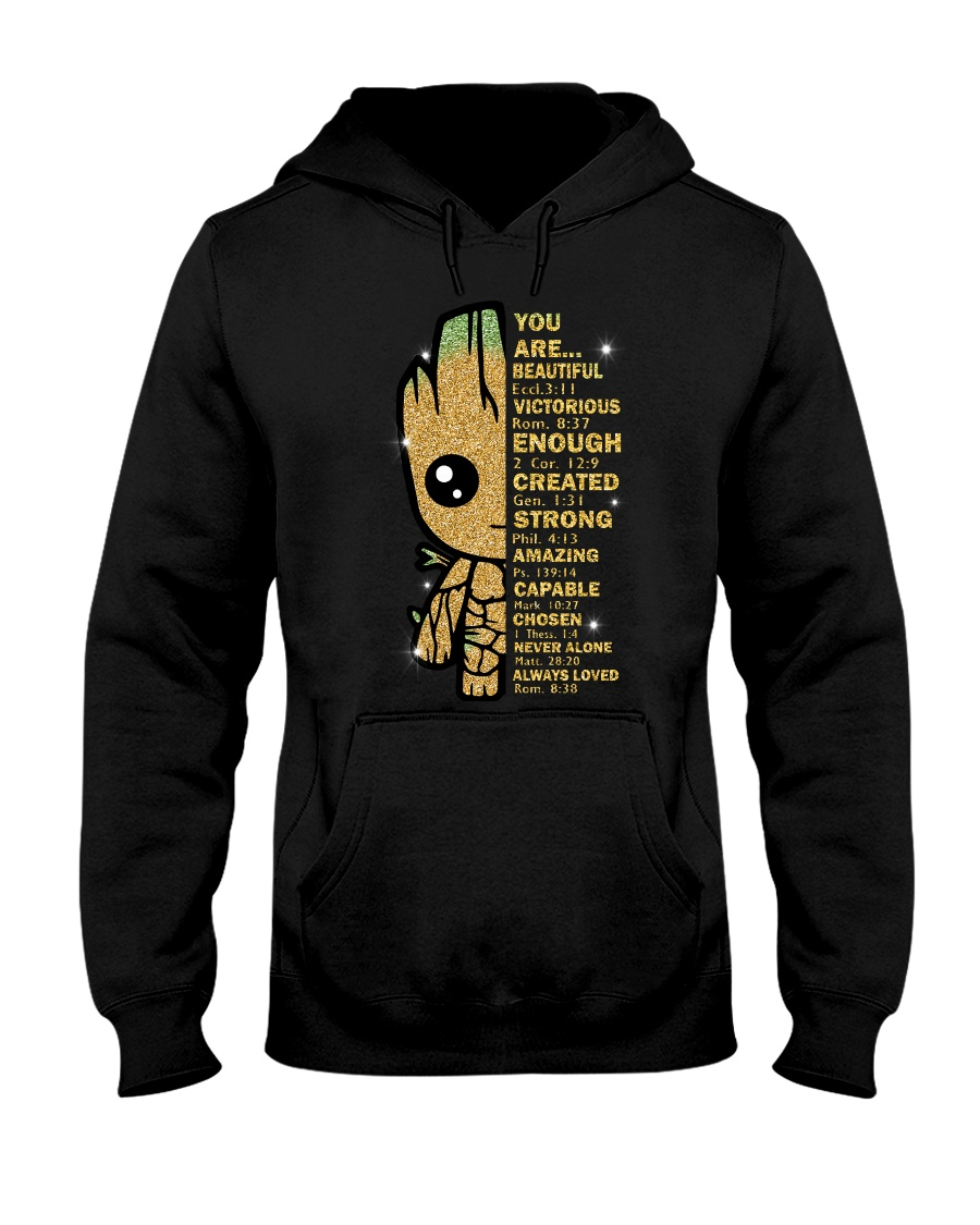 Baby Groot You are beautiful victorious enough created strong amazing golden hoodie
