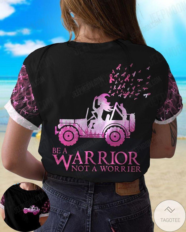 Be A Warrior Not A Worrier Jeep T-Shirt