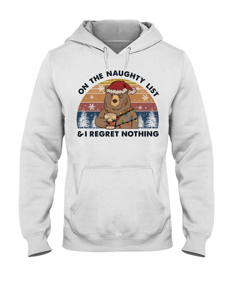 Bear On The Naughty List And I Regret Nothing Christmas Hoodie